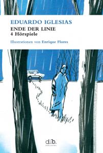 Ende der linie, de Eduardo Iglesias